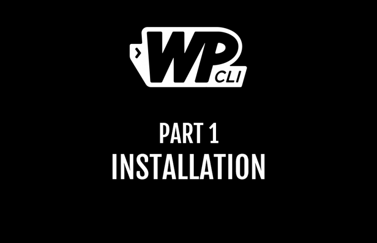 WordPress WP-CLi Workflow Basics – Part 1, Installation and prerequisites