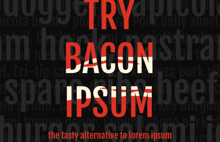 Give New Flavor To Your Dummy Content – Try Bacon Ipsum